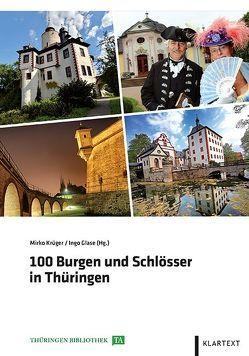 100 Burgen und Schlösser in Thüringen von Glase,  Ingo, Krüger,  Mirko