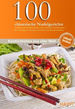 100 chinesische Nudelgerichte von Donhauser,  Rose Marie, Hayit,  Ertay