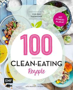 100 – Clean-Eating-Rezepte für den Thermomix von Heckman,  Julia, Koch,  Kristina