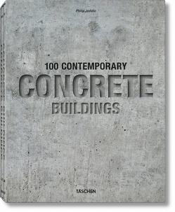100 Contemporary Concrete Buildings von Jodidio,  Philip