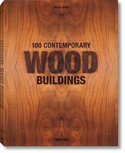100 Contemporary Wood Buildings von Jodidio,  Philip