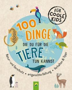 100 Dinge, die du für die Tiere tun kannst von Kiefer,  Philip, Marahrens,  Olav