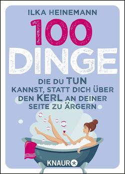 100 Dinge, die du tun kannst, statt dich über den Kerl an deiner Seite zu ärgern von Heinemann,  Ilka, wunderlandt.com