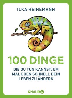 100 Dinge, die du tun kannst, um mal eben schnell dein Leben zu ändern von Heinemann,  Ilka