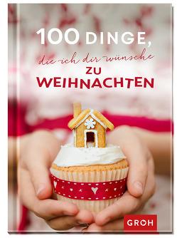100 Dinge, die ich dir wünsche zu Weihnachten von Groh,  Joachim
