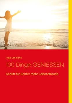 100 Dinge genießen von Lohmann,  Inga