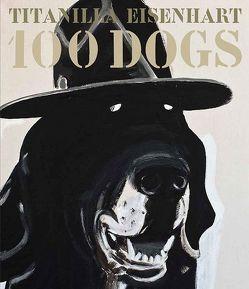 100 Dogs von Eisenhart,  Titanilla
