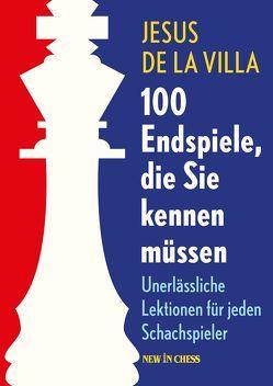 100 Endspiele, die Sie kennen müssen von De la Villa,  Jesus