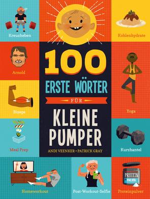 100 erste Wörter für kleine Pumper von Gray,  Patrick, Veenker,  Andrea
