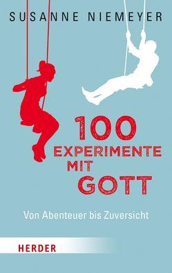 100 Experimente mit Gott von Niemeyer,  Susanne