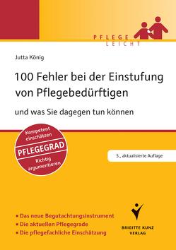 100 Fehler bei der Einstufung von Pflegebedürftigen von König,  Jutta