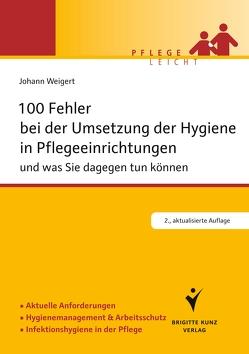 100 Fehler bei der Umsetzung der Hygiene in Pflegeeinrichtungen von Weigert,  Johann