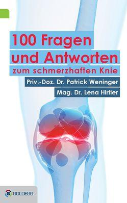 100 Fragen und Antworten zum schmerzhaften Knie von Hirtler,  Lena, Weninger,  Patrick