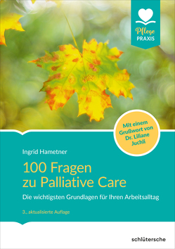 100 Fragen zu Palliative Care von Hametner,  Ingrid