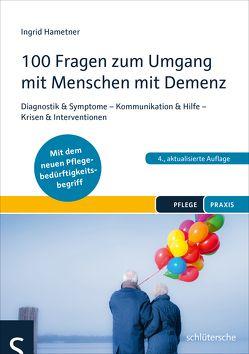 100 Fragen zum Umgang mit Menschen mit Demenz von Hametner,  Ingrid