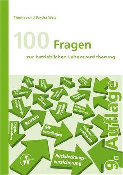 100 Fragen zur betrieblichen Lebensversicherung von Weis,  Sandra, Weis,  Thomas