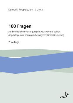 100 Fragen zur betrieblichen Versorgung des GGF/GF und seiner Angehörigen von Konrad,  Holger, Poppelbaum,  Eberhard, Scholz,  Alexander