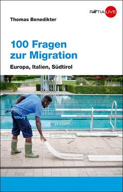 100 Fragen zur Migration von Benedikter,  Thomas