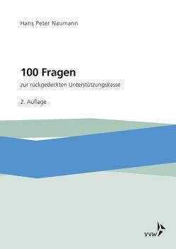 100 Fragen zur rückgedeckten Unterstützungskasse von Naumann,  Hans-Peter