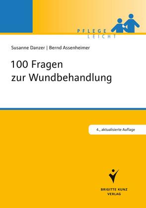 100 Fragen zur Wundbehandlung von Assenheimer,  Bernd, Danzer,  Susanne