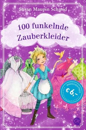 100 funkelnde Zauberkleider von Maupin Schmid,  Susan, Prechtel,  Florentine, Riekert,  Eva