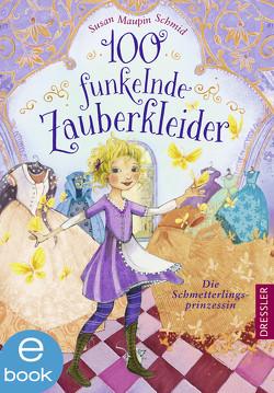 100 funkelnde Zauberkleider. Die Schmetterlingsprinzessin von Prechtel,  Florentine, Riekert,  Eva, Schmid,  Susan Maupin