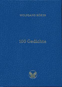 100 Gedichte von Böker,  Wolfgang