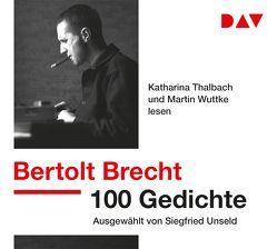100 Gedichte. Ausgewählt von Siegfried Unseld von Brecht,  Bertolt, Groth,  Sylvester, Thalbach,  Katharina, Unseld,  Siegfried