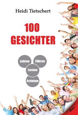 100 Gesichter von Tietschert,  Heidi