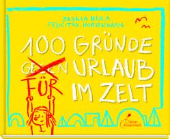 100 Gründe für Urlaub im Zelt von Horstschäfer,  Felicitas, Hula,  Saskia