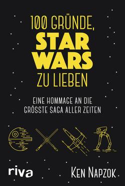 100 Gründe, Star Wars zu lieben von Napzok,  Ken