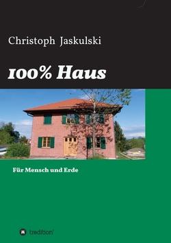 100% Haus von Jaskulski,  Christoph