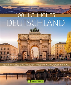 100 Highlights Deutschland von Becker,  Eva, Berghoff,  Jörg, Pinck,  Axel, Rusch,  Barbara