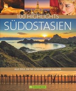 100 Highlights Südostasien von Hein,  Christoph, Hein,  Sabine, Maeritz,  Kay, Schiller,  Bernd, Zaglitsch,  Hans