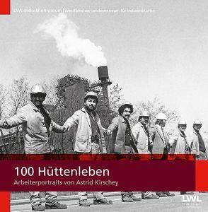 100 Hüttenleben von Böhm,  Udo, Helling,  Helmut, Kirschey,  Astrid, Laube,  Robert