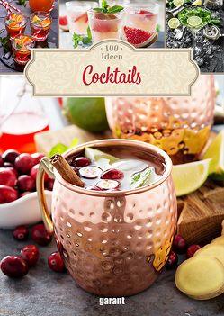 100 Ideen Cocktails von garant Verlag GmbH