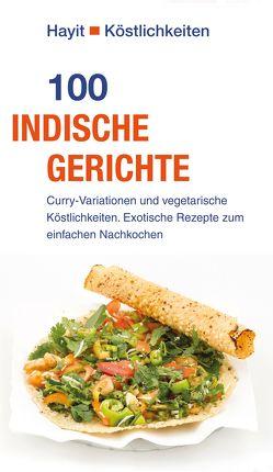 100 indische Gerichte von Hayit,  Ertay, Weise,  Vivien, Weise,  Wolfgang