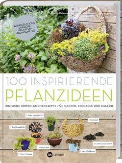 100 inspirierende Pflanzideen von Delvaux,  Catherine