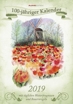 100-jähriger Kalender 2019 – A3-Bildkalender von ALPHA EDITION