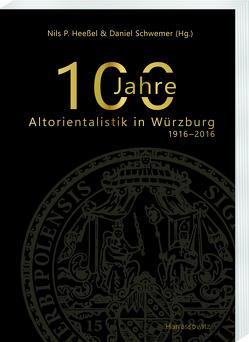 100 Jahre Altorientalistik in Würzburg von Heessel,  Nils P, Schwemer,  Daniel