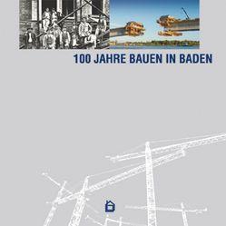 100 Jahre Bauen in Baden von Gierden,  Gregor, Löffelhardt,  Markus