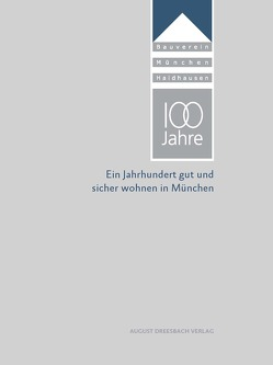 100 Jahre Bauverein München-Haidhausen eG von Georgi,  Matthias, Roth,  Katharina
