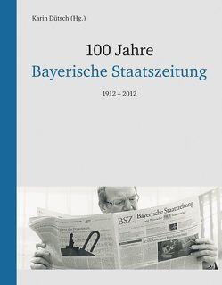 100 Jahre Bayerische Staatszeitung von Dütsch,  Karin