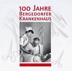 100 Jahre Bergedorfer Krankenhaus von Friebe,  Hans, Lieschke,  Gerhard, Menzel,  Gerrit, Neiser,  Angelika, Römmer,  Christian, von Villiez,  Anna
