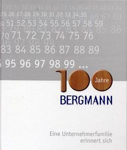 100 Jahre Bergmann von Bergmann,  Gustav, Bergmann,  Stefan, Meier,  Burkhard, Stich,  Walter