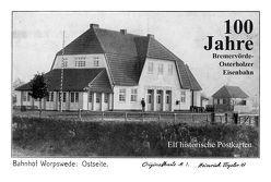 100 Jahre Bremervörde-Osterholzer Eisenbahn von Schütze,  Karl-Robert