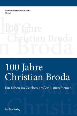 100 Jahre Christian Broda von Bundesministerium für Justiz