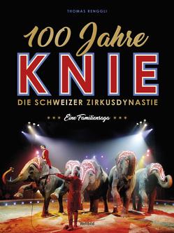 100 Jahre Knie von Renggli,  Thomas