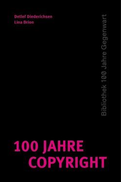 100 Jahre Copyright von Diederichsen,  Detlef, Maier,  Rike
