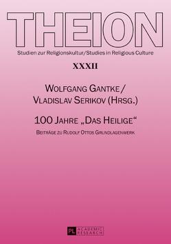 100 Jahre «Das Heilige» von Gantke,  Wolfgang, Serikov,  Vladislav